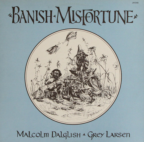 Malcolm Dalglish & Grey Larsen - Banish Misfortune