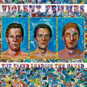 Violent Femmes - The Blind Leading The Naked