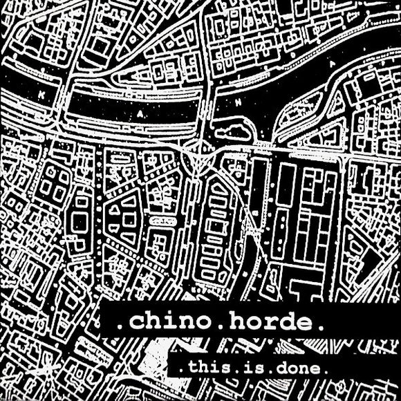 Chino Horde - This Is Done