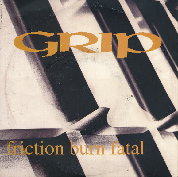 Grip - Friction Burn Fatal
