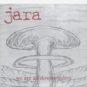 Jara - We Are All Downwinders