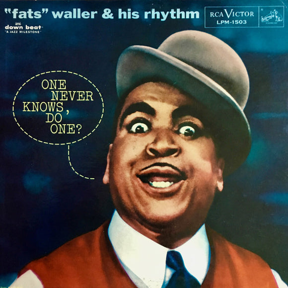Fats Waller & His Rhythm - One Never Knows, Do One?