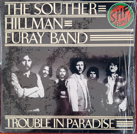 The Souther-Hillman-Furay Band - Trouble In Paradise