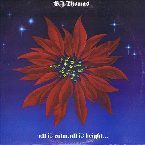 B.J. Thomas - All Is Calm, All Is Bright...