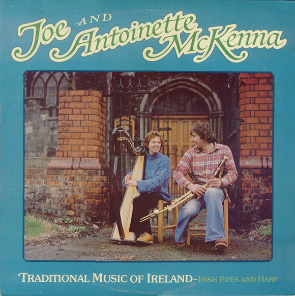 Joe And Antoinette McKenna - Traditional Music Of Ireland - Irish Pipes And Harp