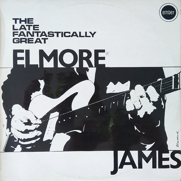 Elmore James - The Late Fantastically Great Elmore James