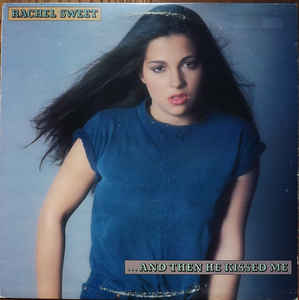 Rachel Sweet - And Then He Kissed Me