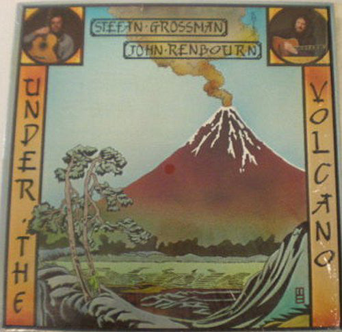 John Renbourn & Stefan Grossman - Under The Volcano