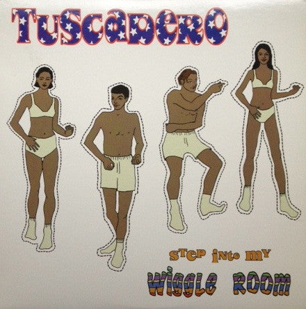 Tuscadero - Step Into My Wiggle Room