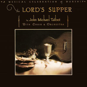 John Michael Talbot - The Lord's Supper
