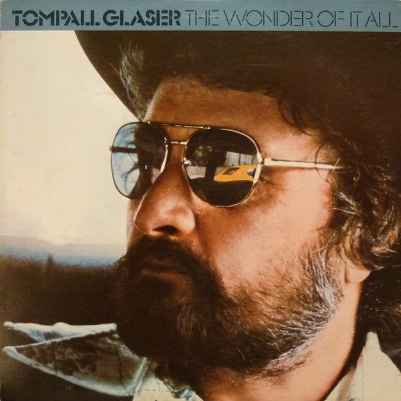 Tompall Glaser - The Wonder Of It All