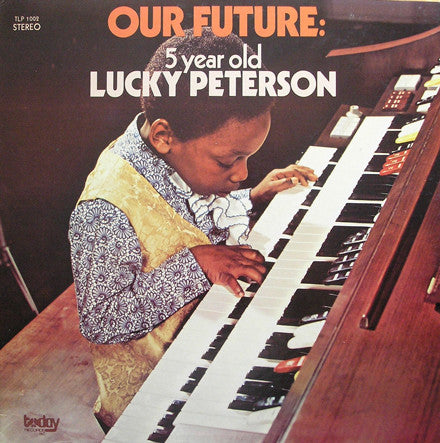 Lucky Peterson - Our Future