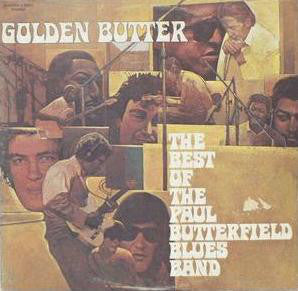 The Paul Butterfield Blues Band - Golden Butter