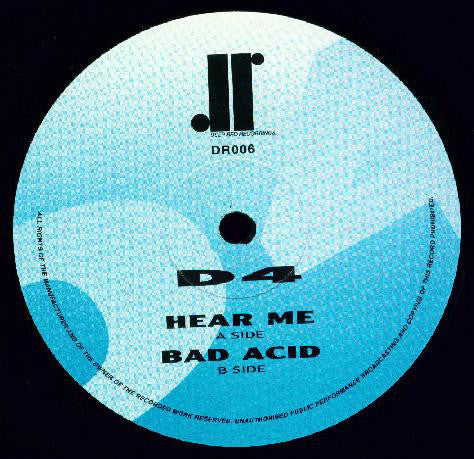 D4 - Hear Me / Bad Acid