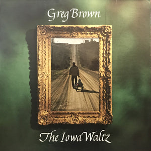 Greg Brown - The Iowa Waltz