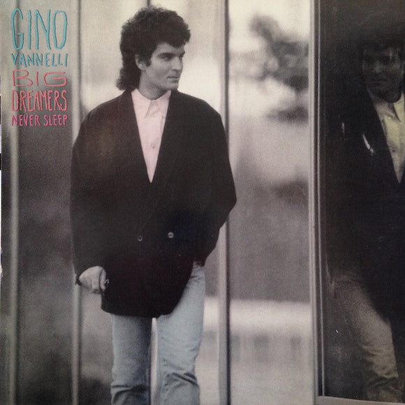 Gino Vannelli - Big Dreamers Never Sleep