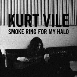 Vile, Kurt - Smoke Ring for My Halo