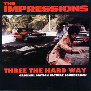 The Impressions - Three The Hard Way