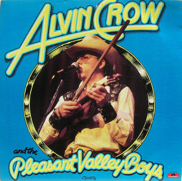 Alvin Crow - Alvin Crow And The Pleasant Valley Boys