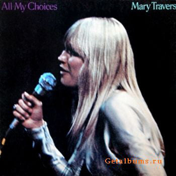 Mary Travers - All My Choices