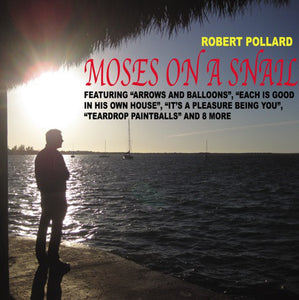 Robert Pollard - Moses On A Snail