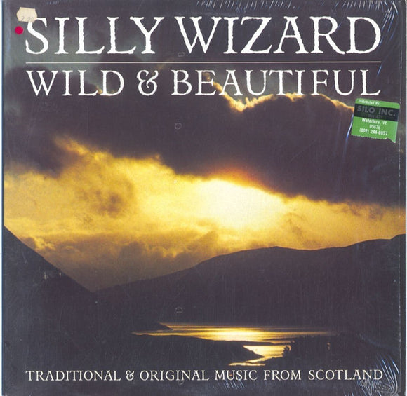 Silly Wizard - Wild & Beautiful