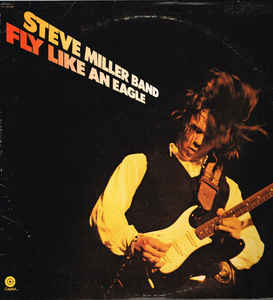 The Steve Miller Band - Fly Like An Eagle