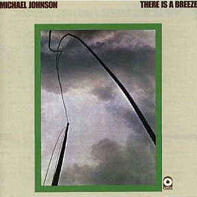 Michael Johnson - There Is A Breeze