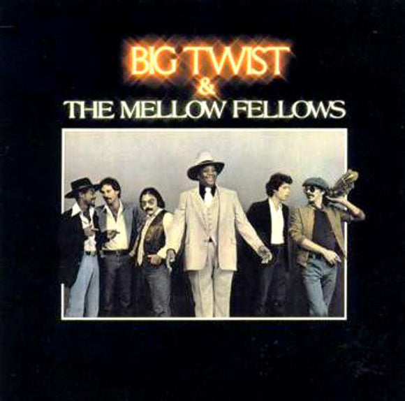 Big Twist & The Mellow Fellows - Big Twist & The Mellow Fellows