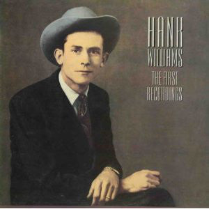 Hank Williams - The First Recordings