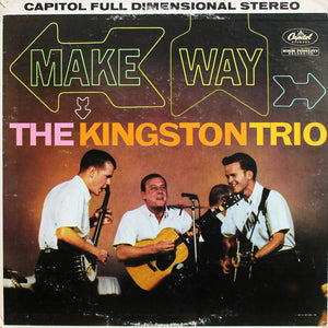 Kingston Trio - Make Way!