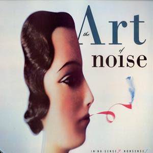 The Art Of Noise - In No Sense? Nonsense!