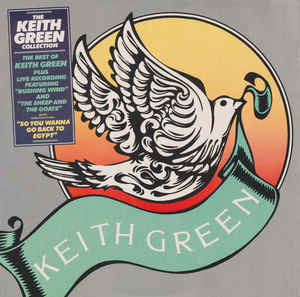 Keith Green - The Keith Green Collection