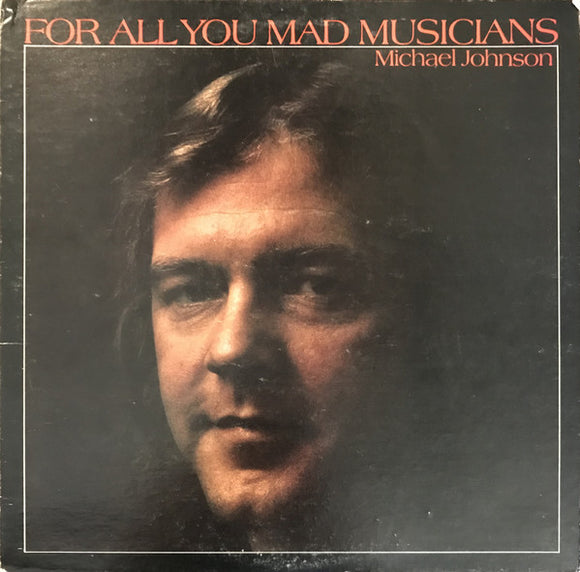 Michael Johnson - For All You Mad Musicians