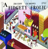 Jim Copp and Ed Brown - A Fidgety Frolic