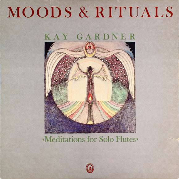 Kay Gardner - Moods & Rituals: Meditations For Solo Flutes