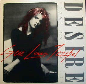 Gene Loves Jezebel - Desire (Come And Get It)