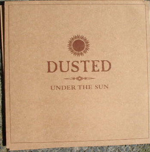 Dusted - Under The Sun