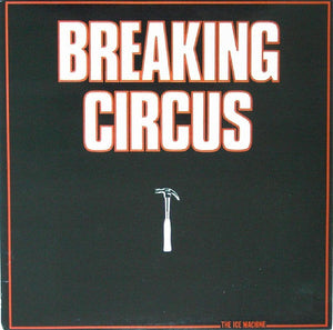 Breaking Circus - The Ice Machine