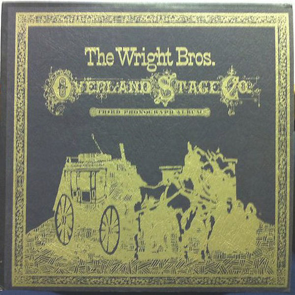 The Wright Brothers Overland Stage Company - Third Phonograph Album