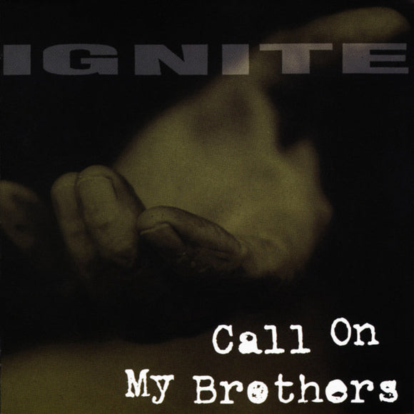 Ignite - Call On My Brothers