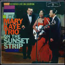 Mary Kaye Trio - On The Sunset Strip