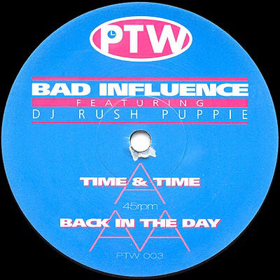 Bad Influence - Time & Time / Back In The Day