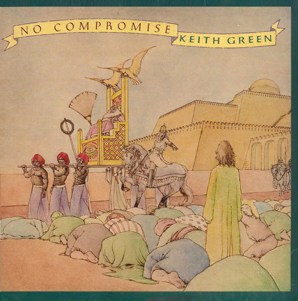 Keith Green - No Compromise