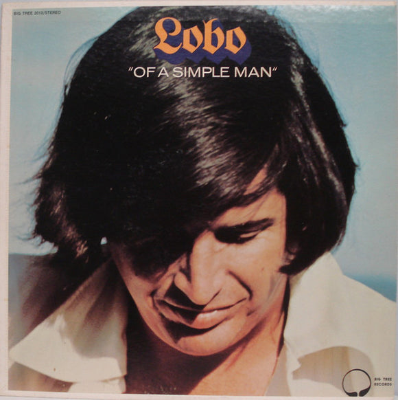 Lobo - Of A Simple Man