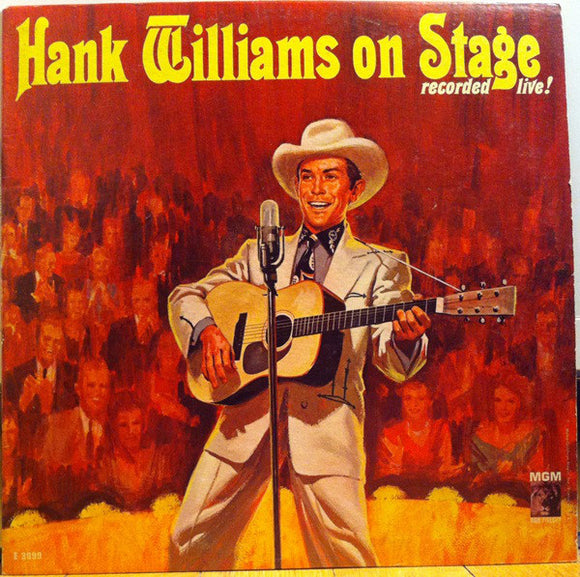 Hank Williams With His Drifting Cowboys - On Stage: Recorded Live!