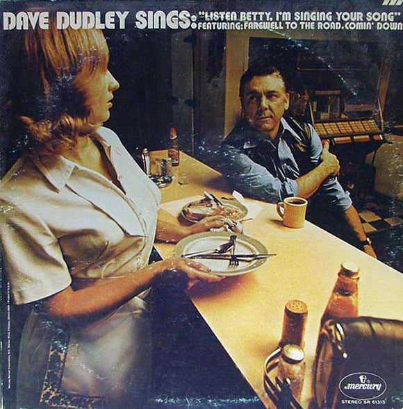 Dave Dudley - Listen Betty, I'm Singing Your Song