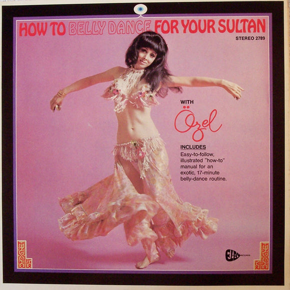 Özel Türkbas - How To Belly Dance For Your Sultan