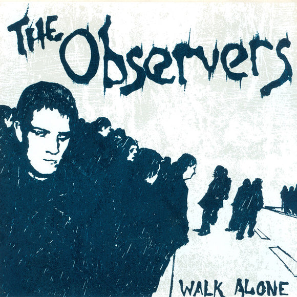 The Observers - Walk Alone
