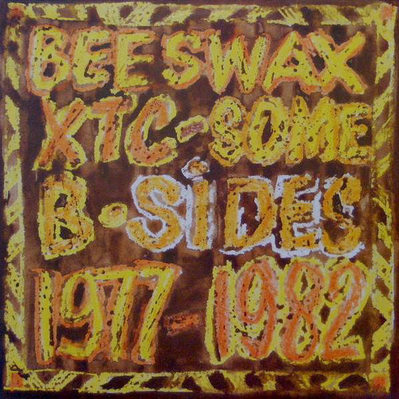XTC - Beeswax - Some B-Sides 1977-1982